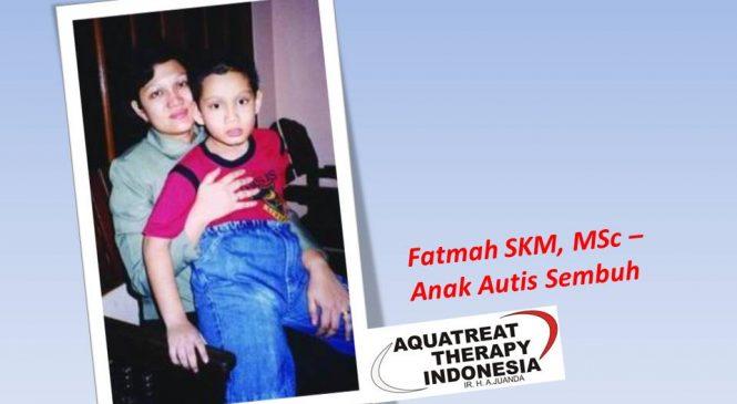 Fatmah SKM, MSc – Anak Autis Sembuh